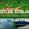 Curso prático e inédito de ecologia é realizado na Serra do Amolar, no Pantanal