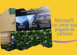 Microsoft assume importante meta de redução total de sua pegada de carbono