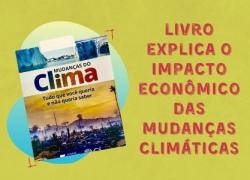 Livro analisa os prejuízos econômicos provocados pela mudança climática